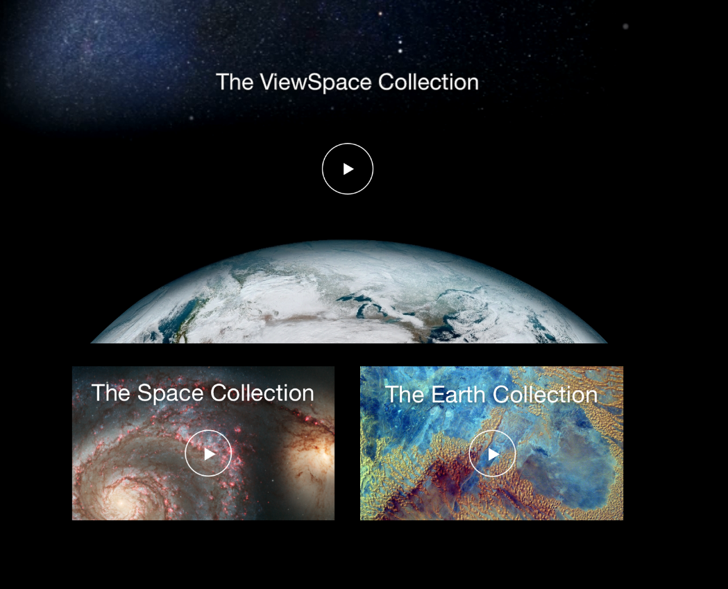 Screenshot showing the ViewSpace Collection, Space Collection, and Earth Collection with play buttons for each, on the ViewSpace Video Landing Page.